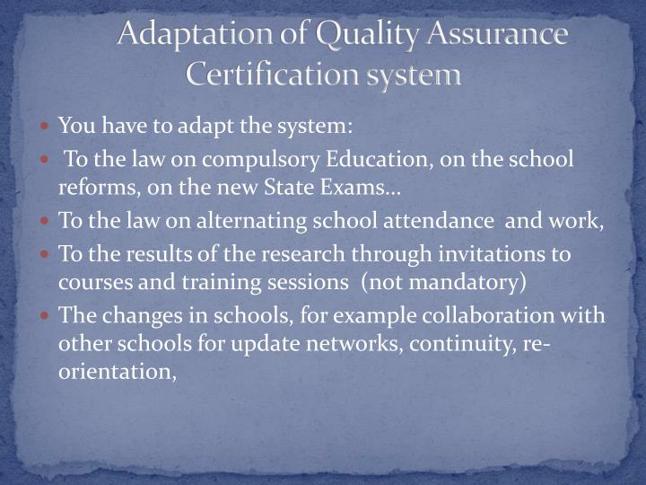 Adaptation of quality assurance certification system