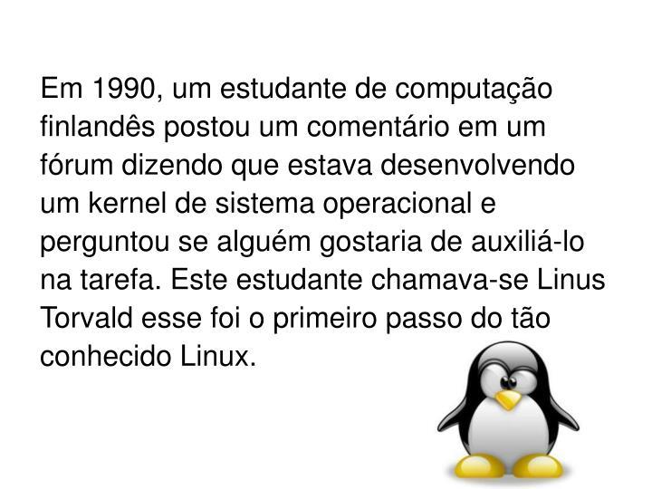 Em 1990, um estudante de computação