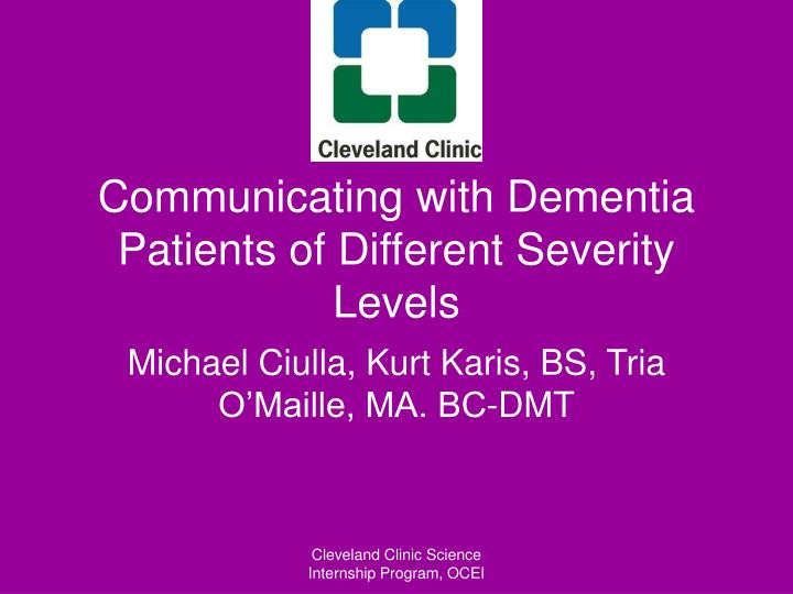 Communicating with Dementia Patients of Different Severity Levels