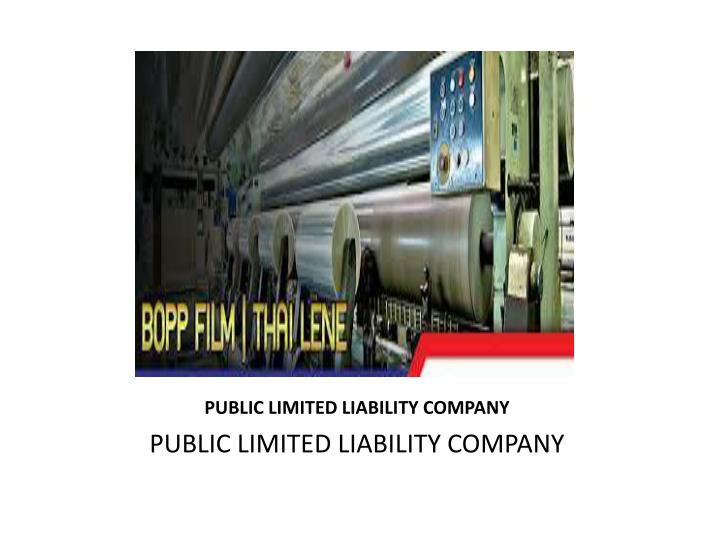 PUBLIC LIMITED LIABILITY COMPANY