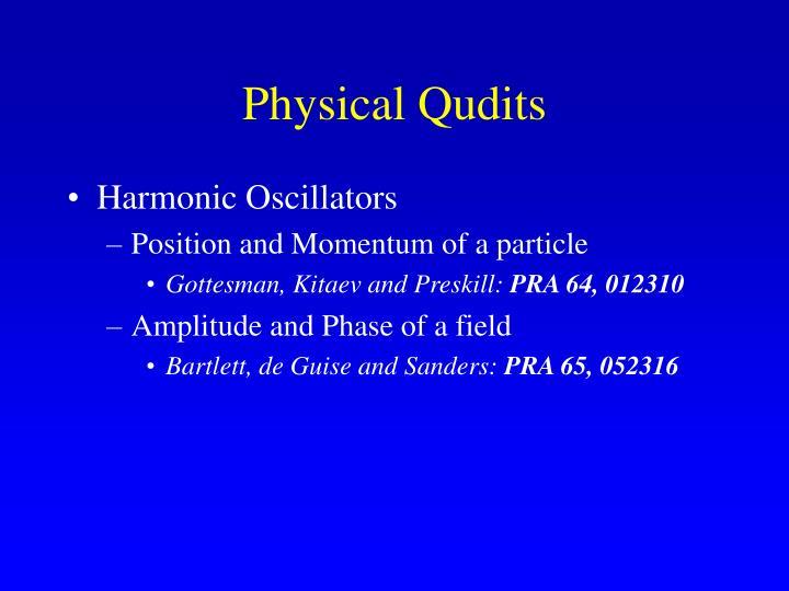 Physical Qudits
