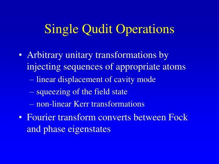 Single Qudit Operations