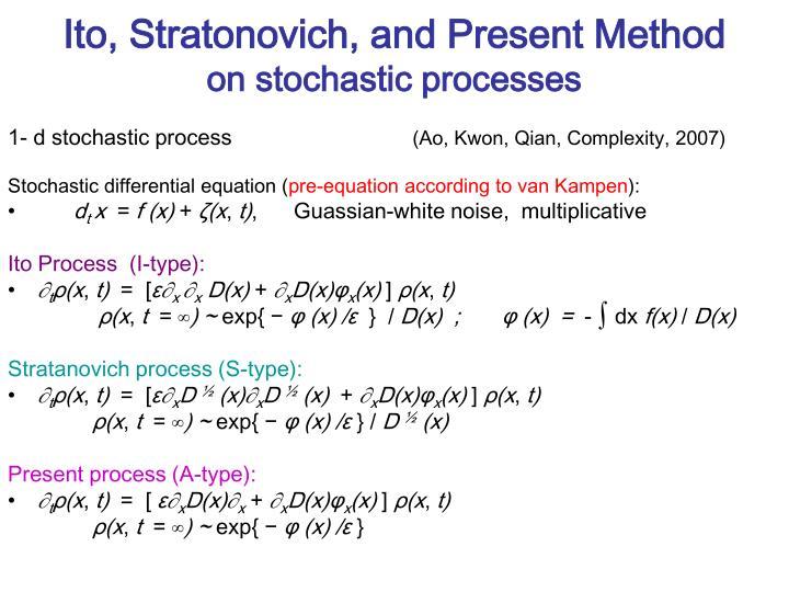 Ito, Stratonovich, and Present Method