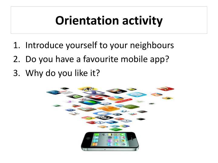 Orientation activity