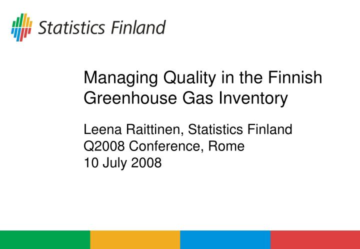 Managing quality in the finnish greenhouse gas inventory