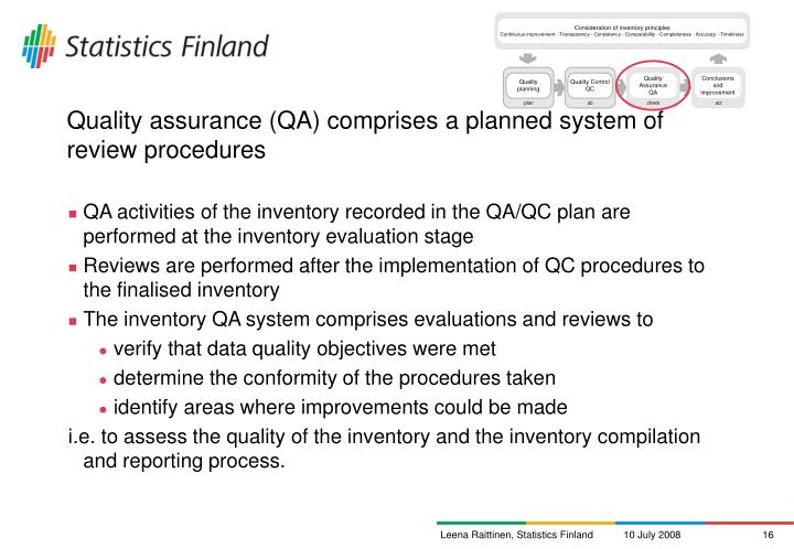 Quality assurance (QA) comprises a planned system of review procedures