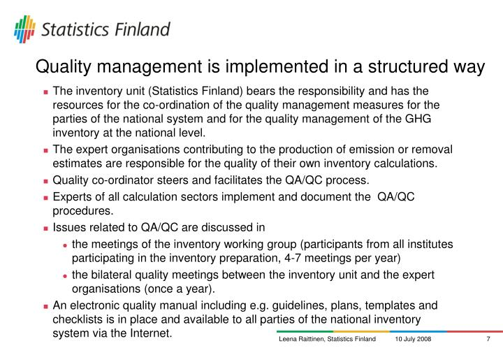Quality management is implemented in a structured way