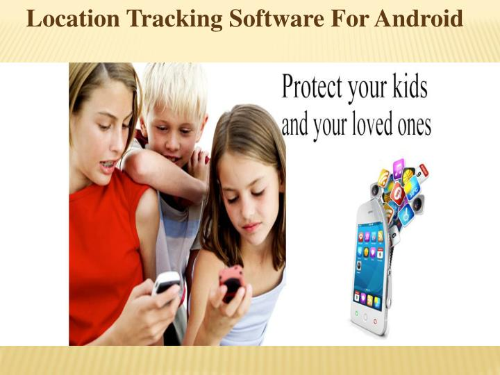 Location Tracking Software For Android