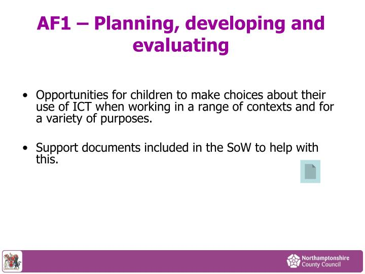 AF1 – Planning, developing and evaluating