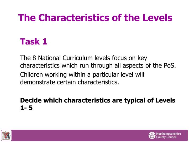 The Characteristics of the Levels