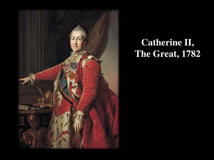 Catherine II, The Great, 1782