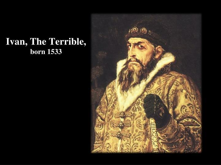 Ivan, The Terrible,