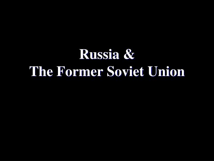 Russia the former soviet union