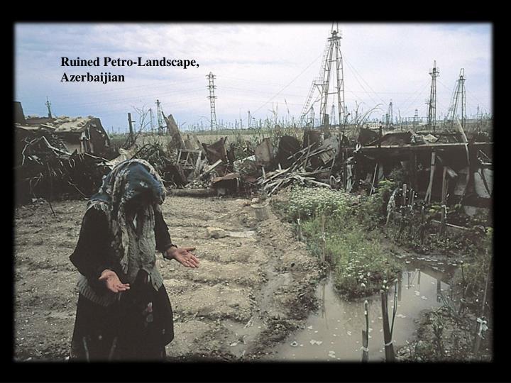 Ruined Petro-Landscape,