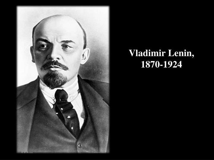 Vladimir Lenin, 1870-1924
