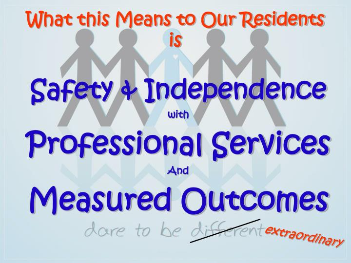 What this Means to Our Residents is