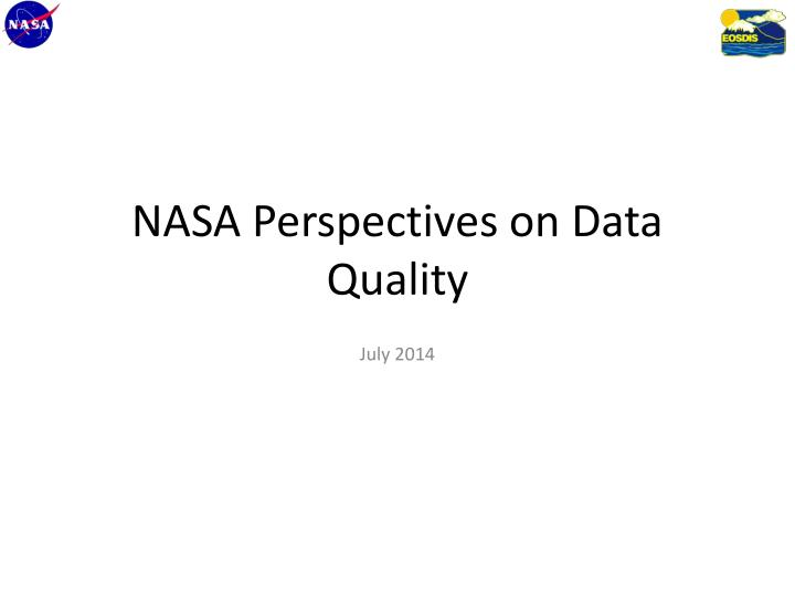 Nasa perspectives on data quality