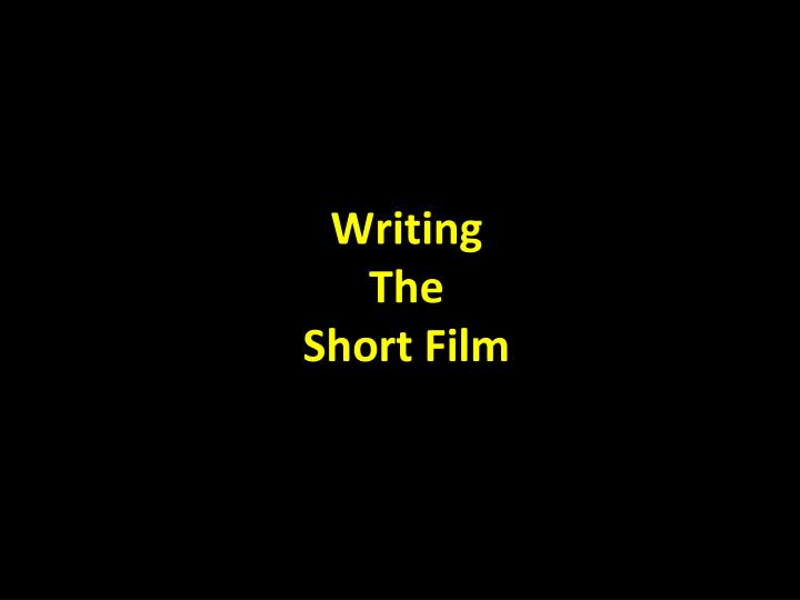 writing a short film Want to write an incredible short film start with this collection of articles and resources from around the web.