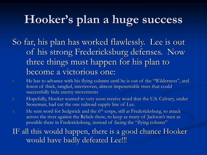 Hooker's plan a huge success