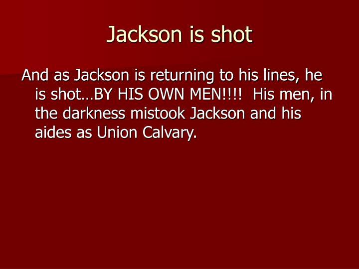 Jackson is shot
