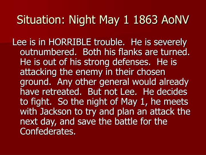 Situation: Night May 1 1863 AoNV