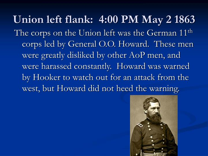 Union left flank:  4:00 PM May 2 1863