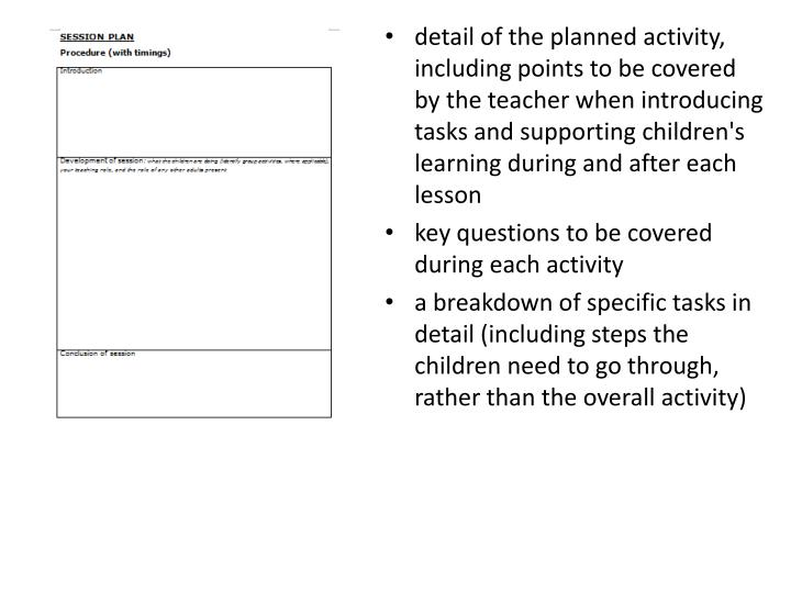 detail of the planned activity, including points to be covered by the teacher when introducing tasks and supporting children's learning during and after each lesson