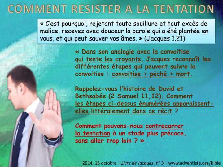 COMMENT RESISTER A LA TENTATION