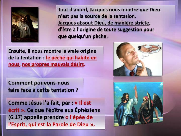 Tout d'abord, Jacques nous montre que Dieu