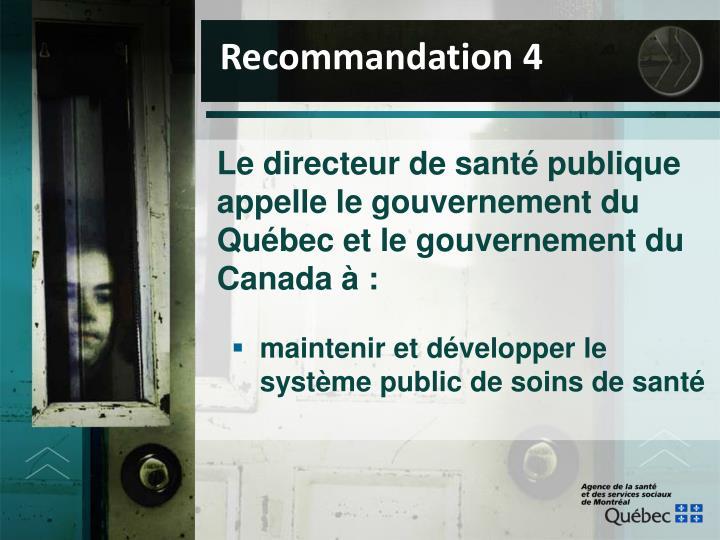 Le directeur de sant publique appelle le gouvernement du Qubec et le gouvernement du Canada  :