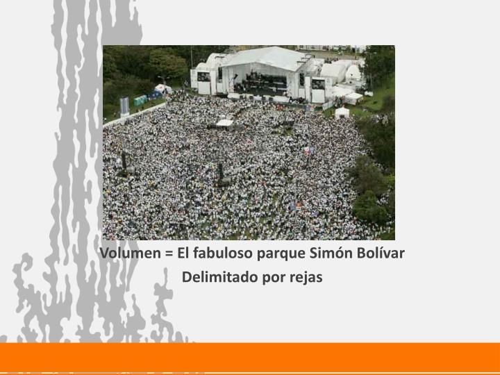 Volumen = El fabuloso parque Simón Bolívar