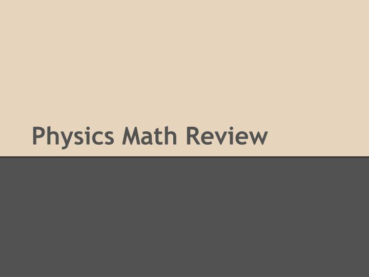 Physics math review