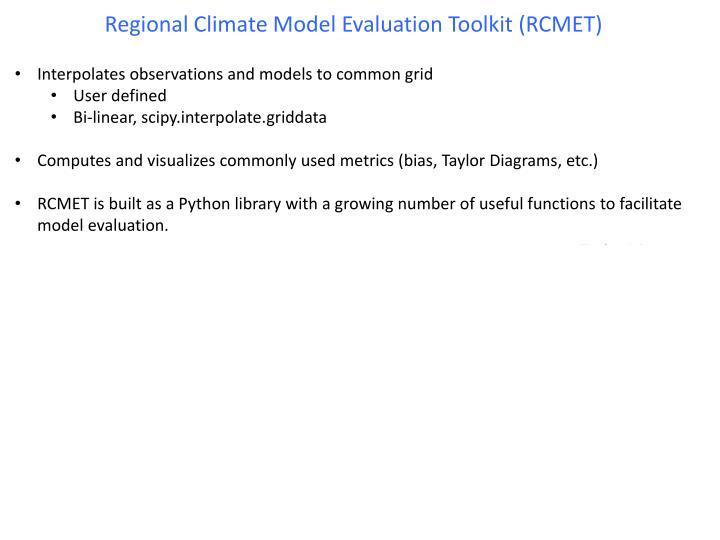 Regional Climate Model Evaluation Toolkit (RCMET)