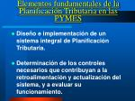 elementos fundamentales de la planificaci n tributaria en las pymes