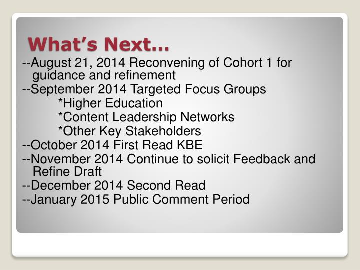 --August 21, 2014 Reconvening of Cohort 1 for guidance and refinement