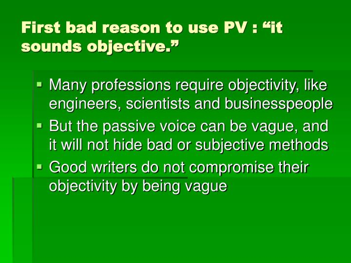"First bad reason to use PV : ""it sounds objective."""