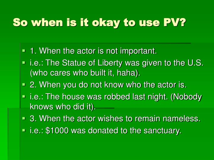 So when is it okay to use PV?