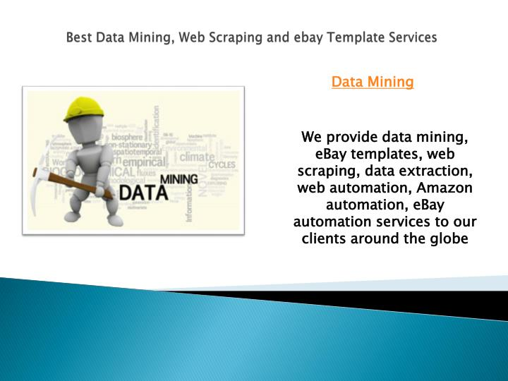 Best data mining web scraping and ebay template services