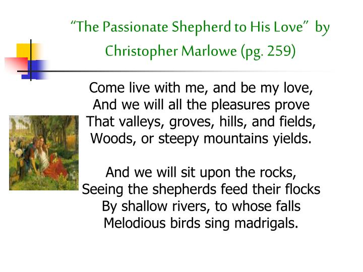 """The Passionate Shepherd to His Love""  by Christopher Marlowe (pg. 259)"