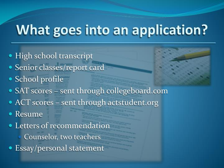 What goes into an application?