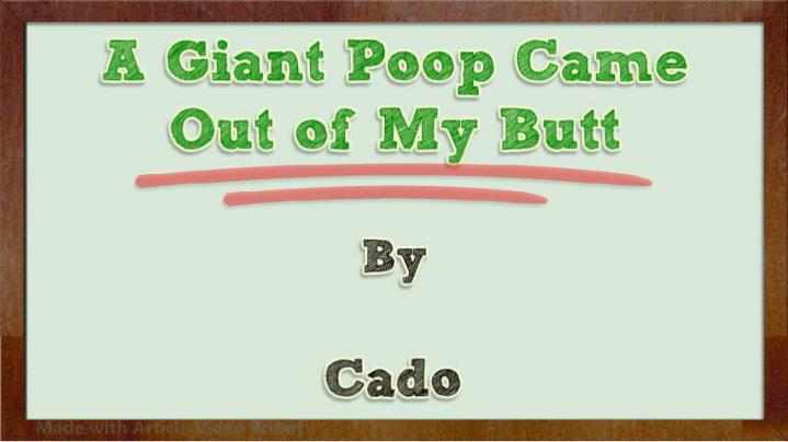 Ppt 32877 a giant poop came out of my butt