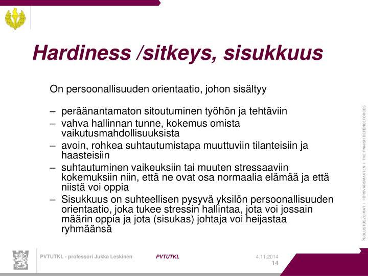 Hardiness /sitkeys, sisukkuus