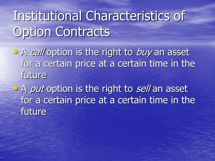 Institutional Characteristics of Option Contracts