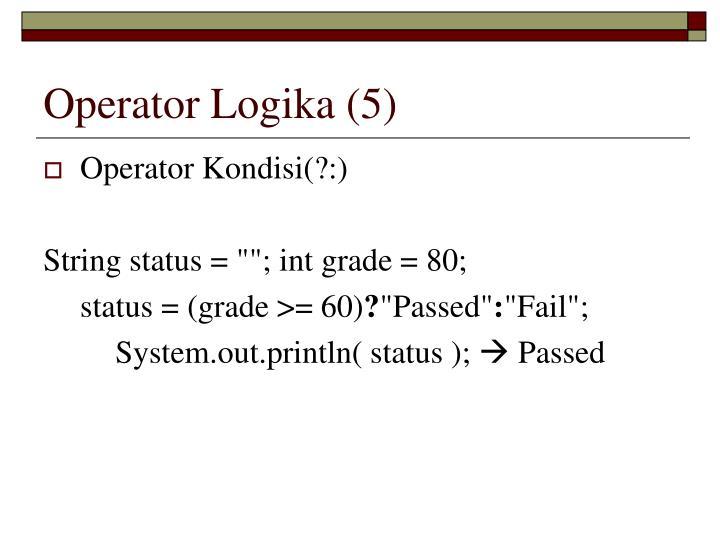 Operator Logika (5)
