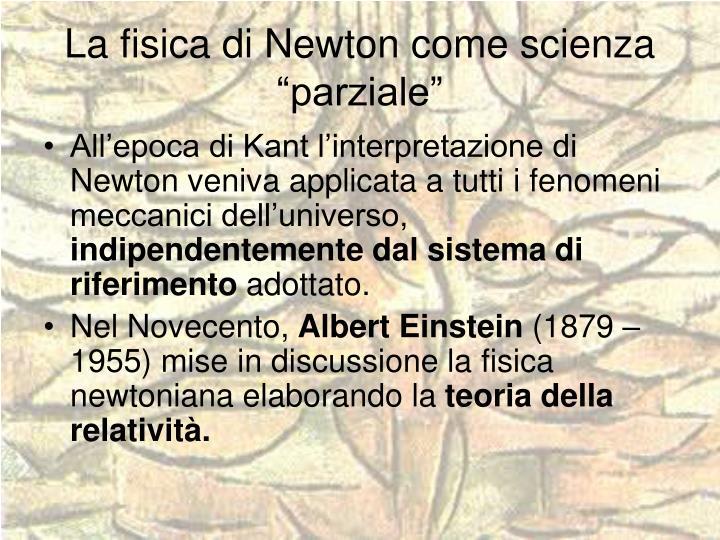 """La fisica di Newton come scienza """"parziale"""""""