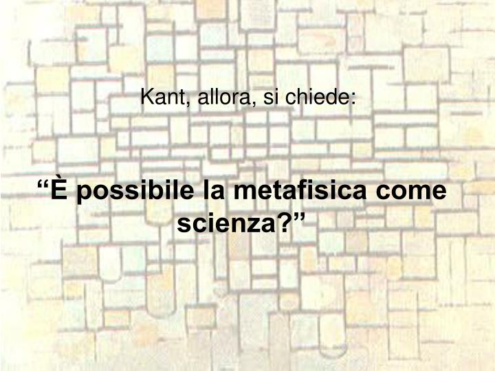 Kant, allora, si chiede: