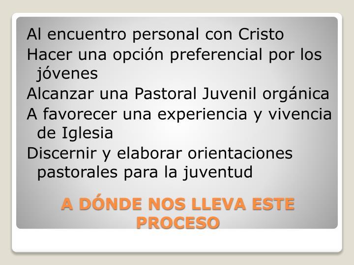 Al encuentro personal con Cristo