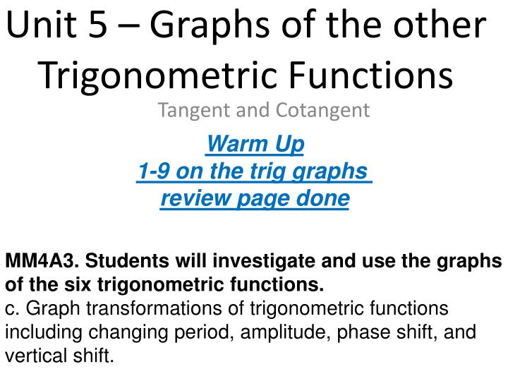 Unit 5 – Graphs of the other Trigonometric Functions