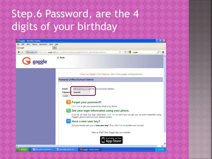 Step.6 Password, are the 4 digits of your birthday