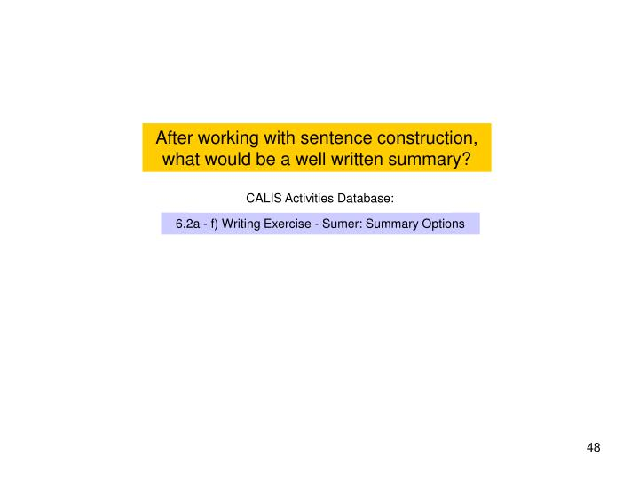 After working with sentence construction, what would be a well written summary?
